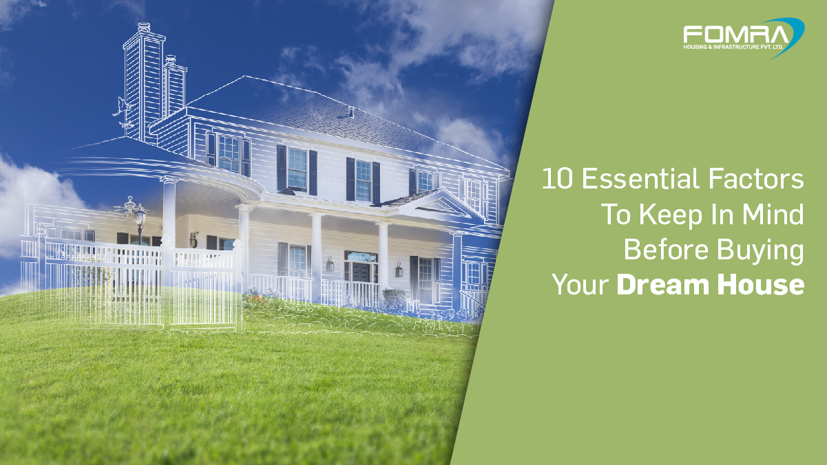 10 Essential Factors to be noted before buying your own house