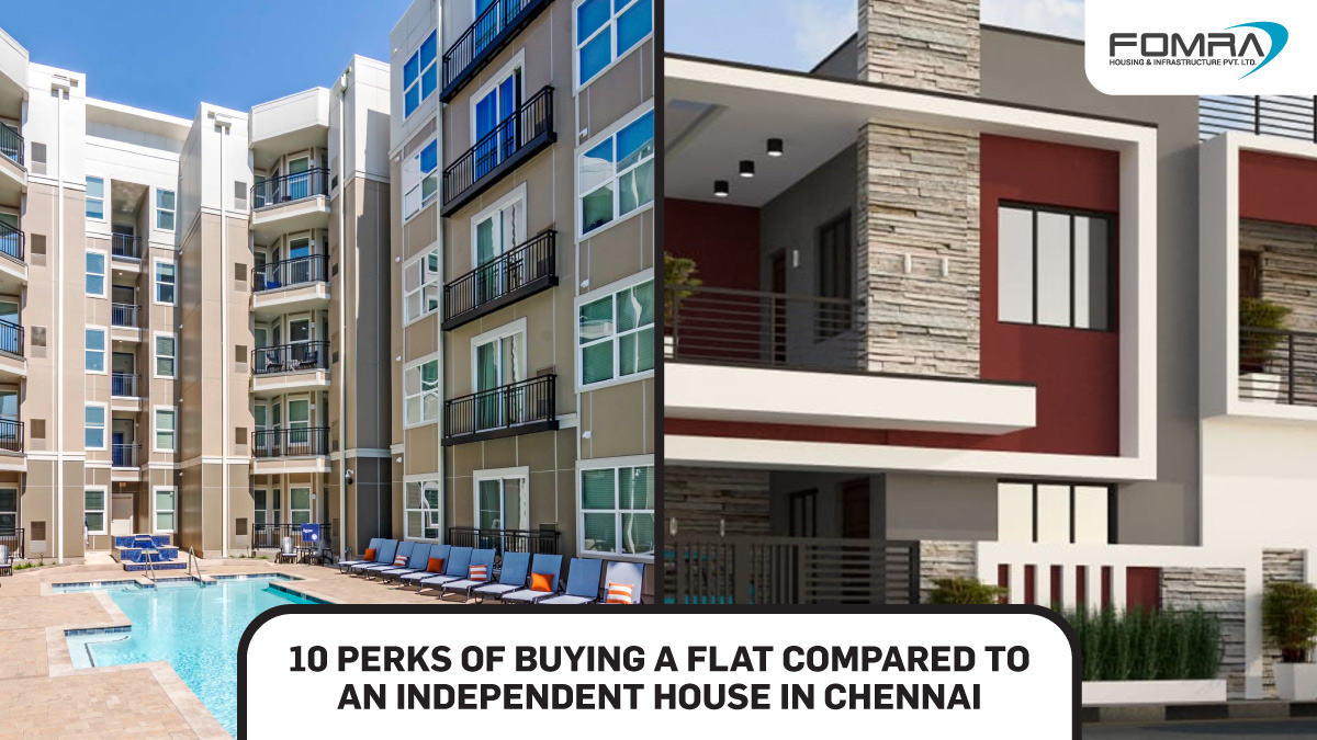 10 Perks of Buying a Flat Compared to an Independent House in Chennai