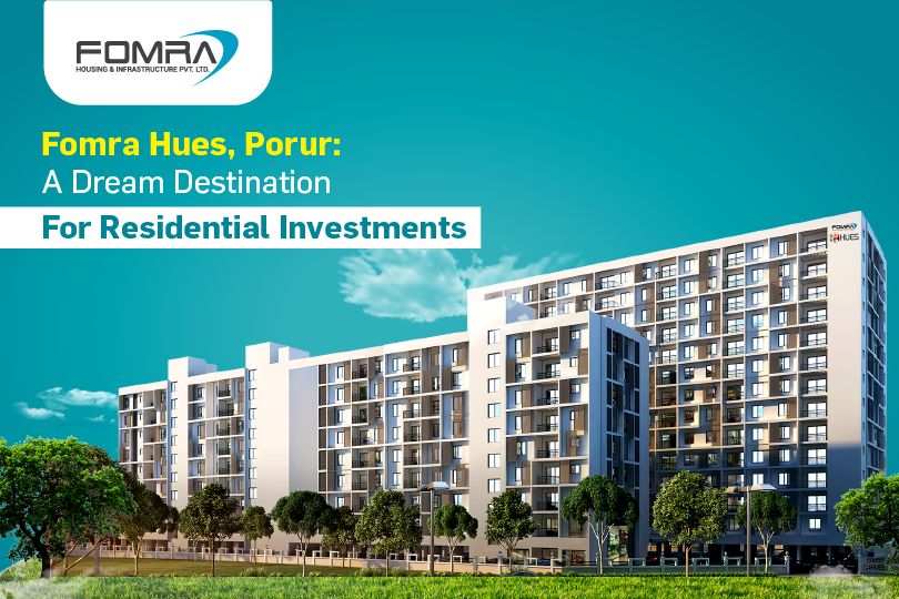 porur destination for residential investments